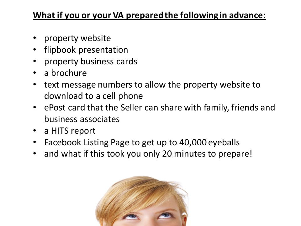 What if you or your VA prepared the following in advance: