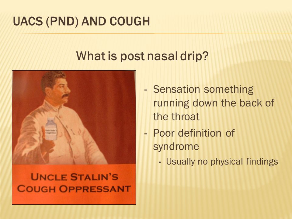 UACS (PND) and Cough What is post nasal drip