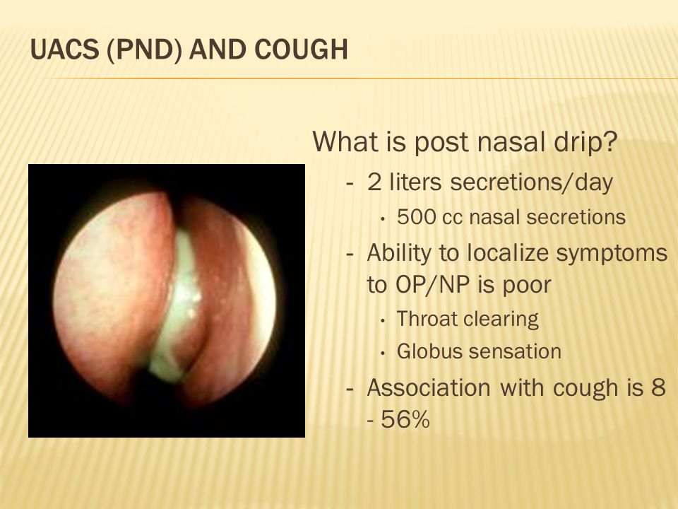 UACS (PND) and Cough What is post nasal drip 2 liters secretions/day
