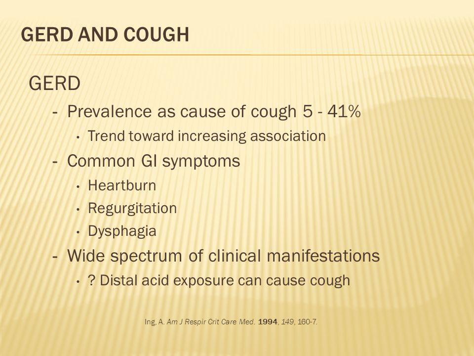 GERD and Cough GERD Prevalence as cause of cough 5 - 41%