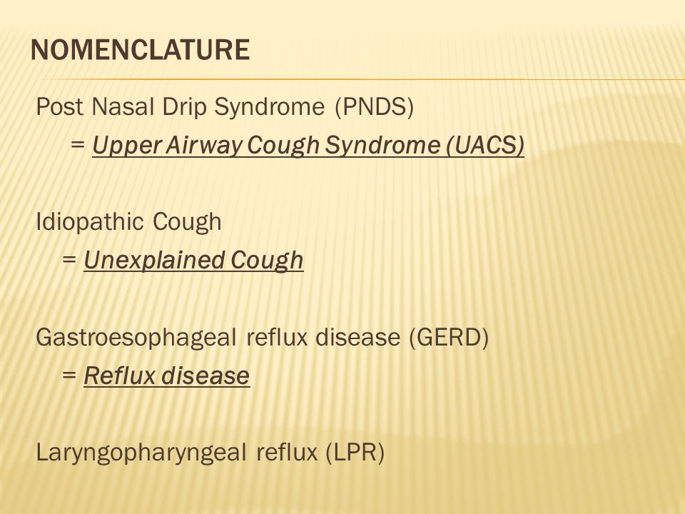 Nomenclature Post Nasal Drip Syndrome (PNDS)