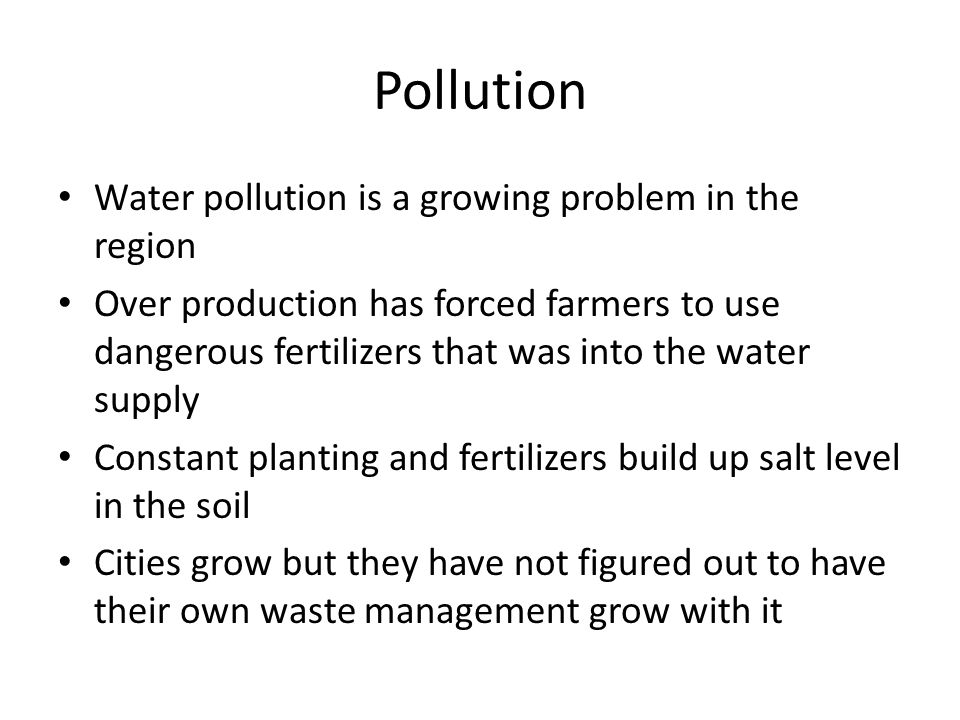 Pollution Water pollution is a growing problem in the region