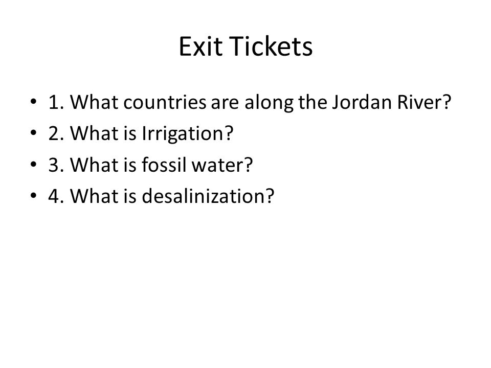 Exit Tickets 1. What countries are along the Jordan River