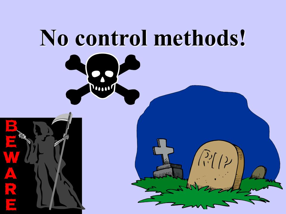 No control methods!