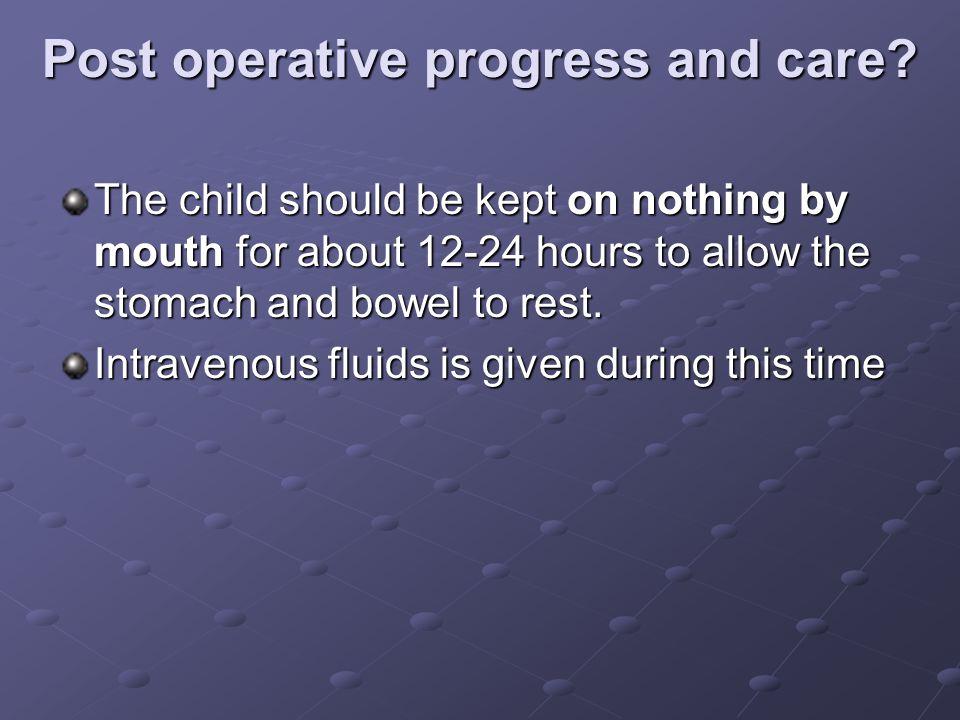 Post operative progress and care