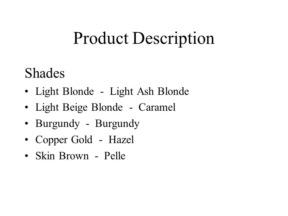 Product Description Shades Light Blonde - Light Ash Blonde