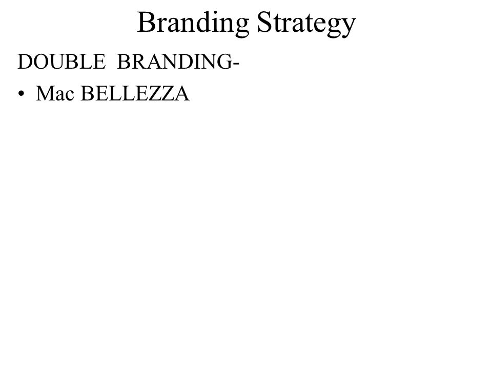 Branding Strategy DOUBLE BRANDING- Mac BELLEZZA