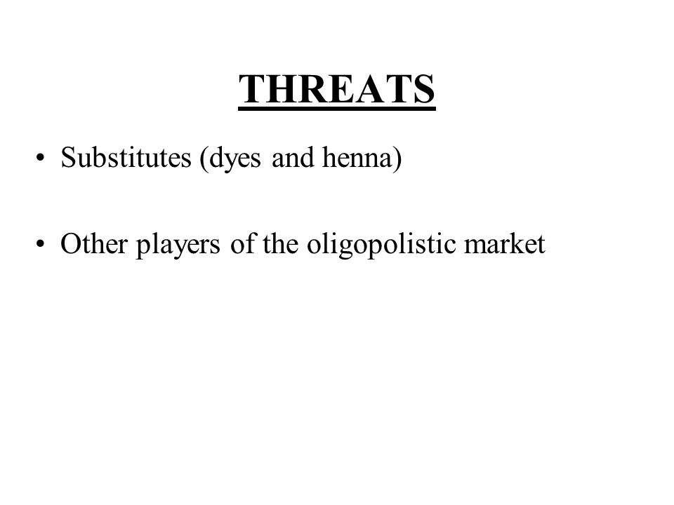 THREATS Substitutes (dyes and henna)