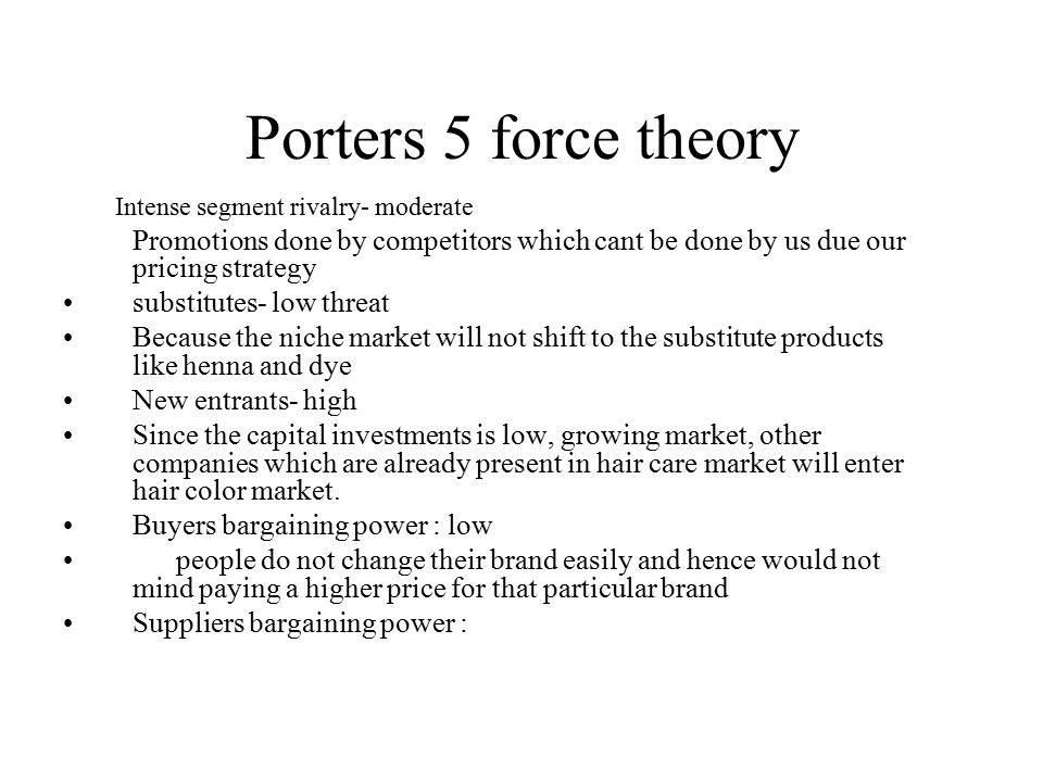 Porters 5 force theory Intense segment rivalry- moderate. Promotions done by competitors which cant be done by us due our pricing strategy.