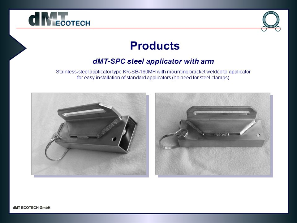 dMT-SPC steel applicator with arm