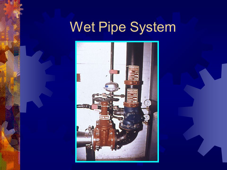 Wet Pipe System