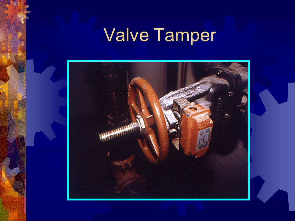 Valve Tamper
