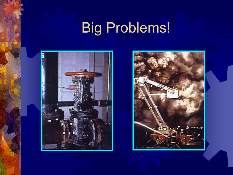 Big Problems!
