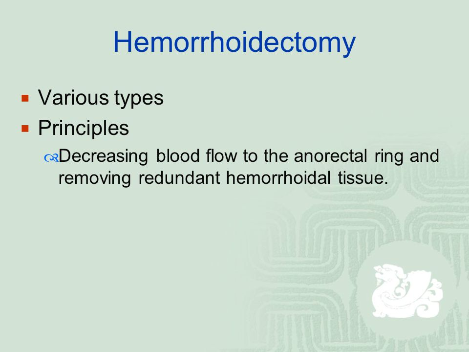 Hemorrhoidectomy Various types Principles