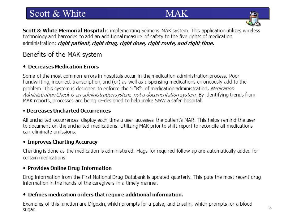 Scott & White MAK Benefits of the MAK system