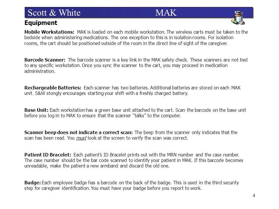 Scott & White MAK Equipment
