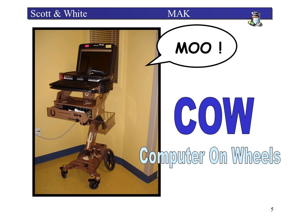 Scott & White MAK MOO ! COW Computer On Wheels
