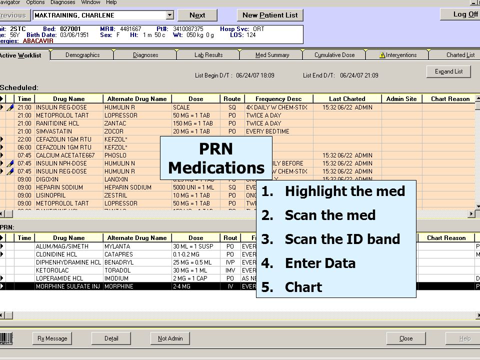PRN Medications Highlight the med Scan the med Scan the ID band