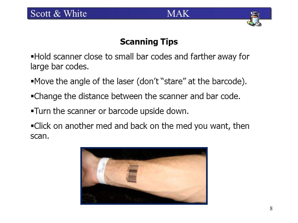 Scott & White MAK Scanning Tips