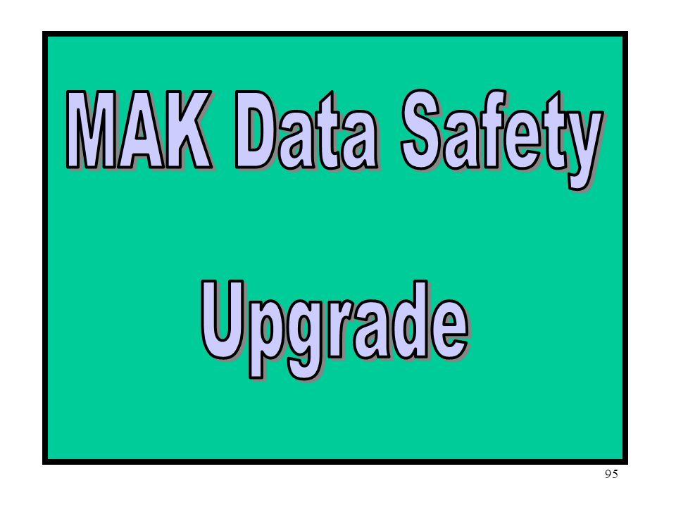 MAK Data Safety Upgrade