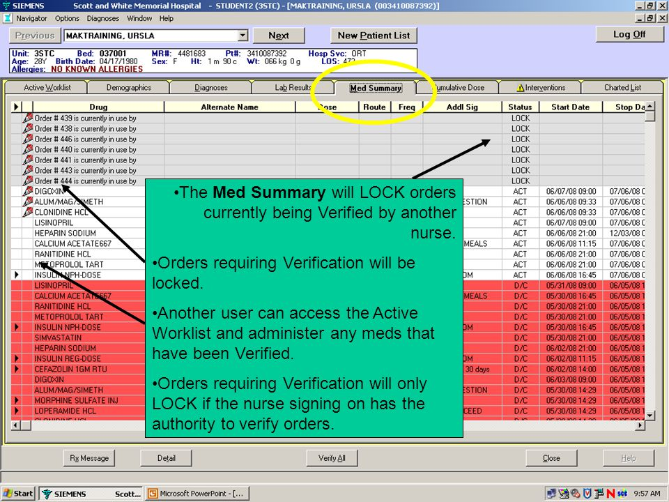 The Med Summary will LOCK orders currently being Verified by another nurse.
