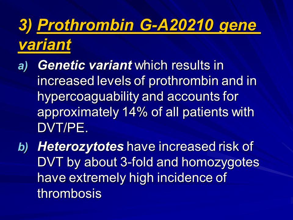 3) Prothrombin G-A20210 gene variant