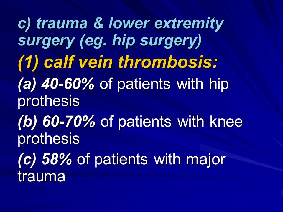(1) calf vein thrombosis: