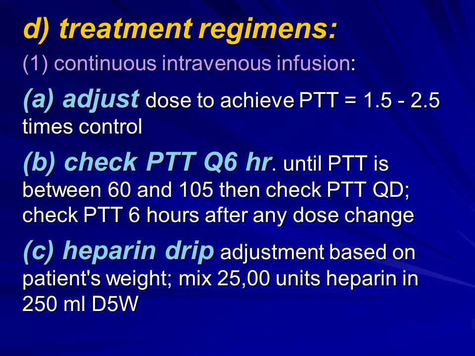 d) treatment regimens: