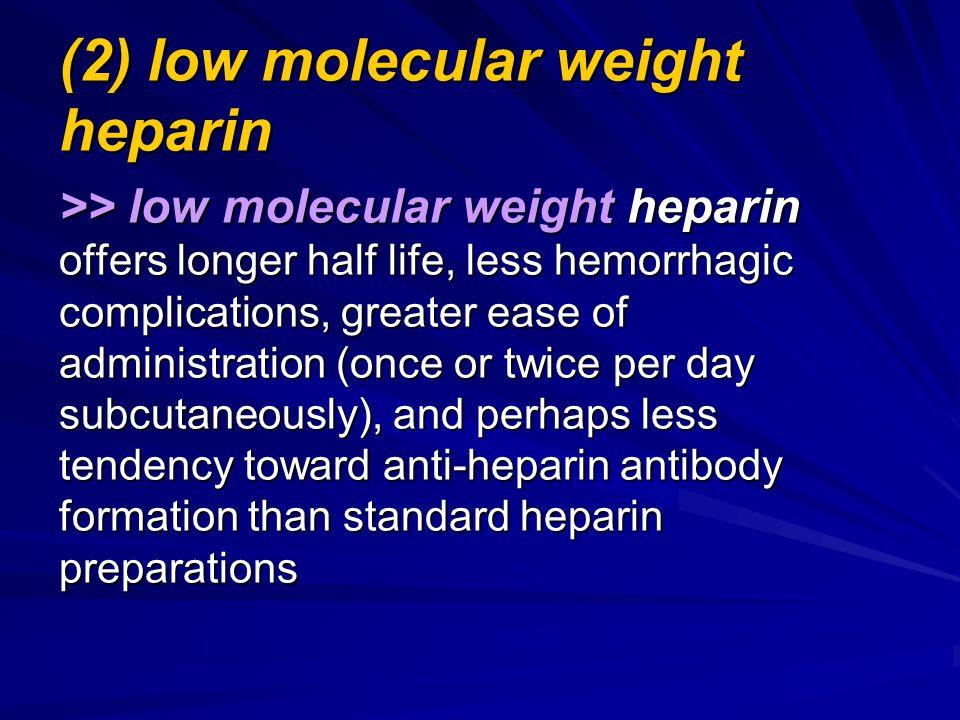 (2) low molecular weight heparin