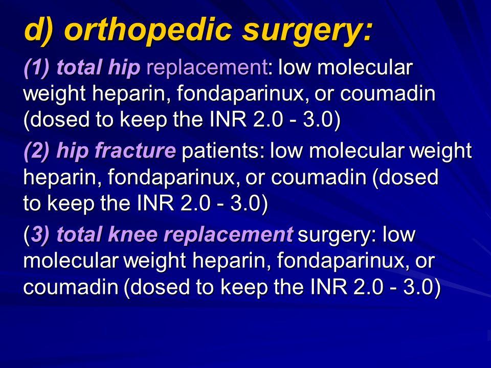 d) orthopedic surgery: