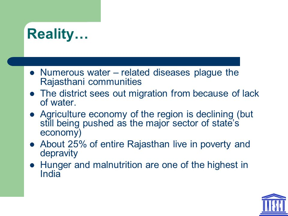 Reality… Numerous water – related diseases plague the Rajasthani communities. The district sees out migration from because of lack of water.
