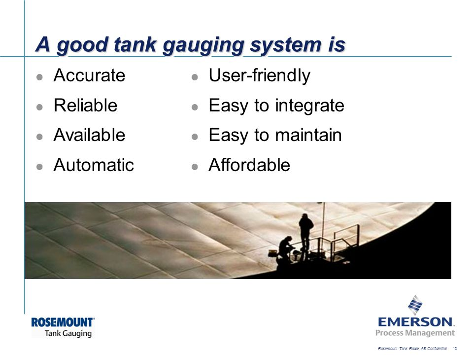 A good tank gauging system is