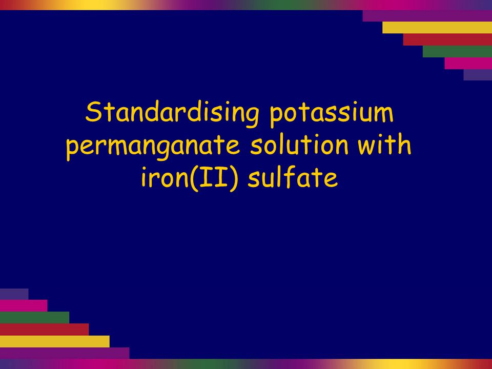 Standardising potassium permanganate solution with iron(II) sulfate