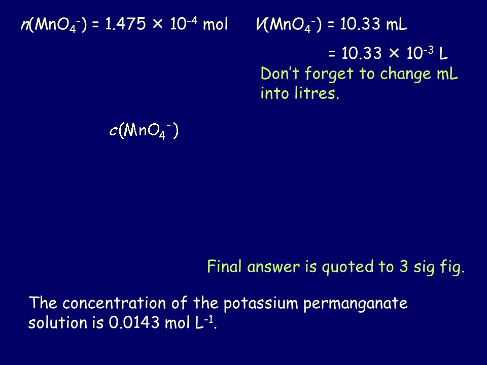 n(MnO4-) = 1.475  10-4 mol V(MnO4-) = 10.33 mL