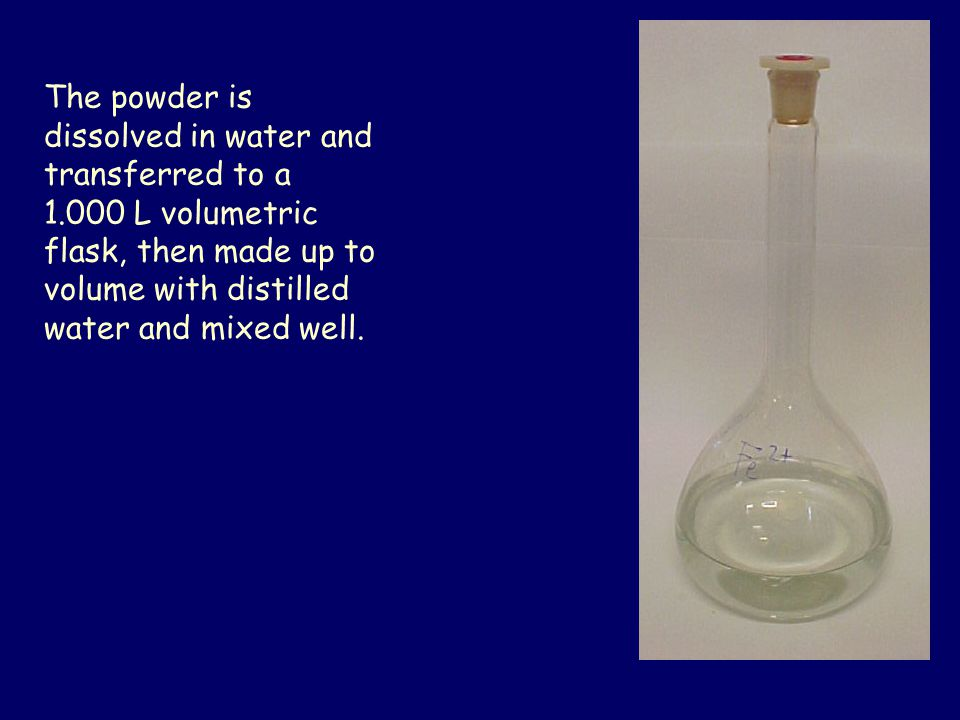 The powder is dissolved in water and transferred to a 1