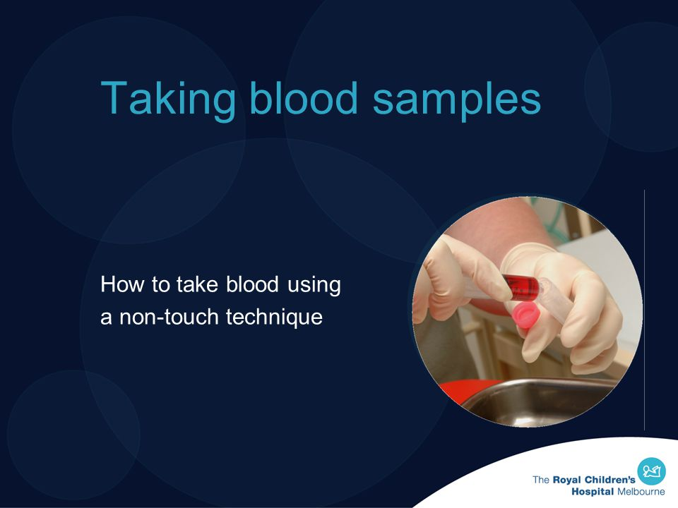 How to take blood using a non-touch technique