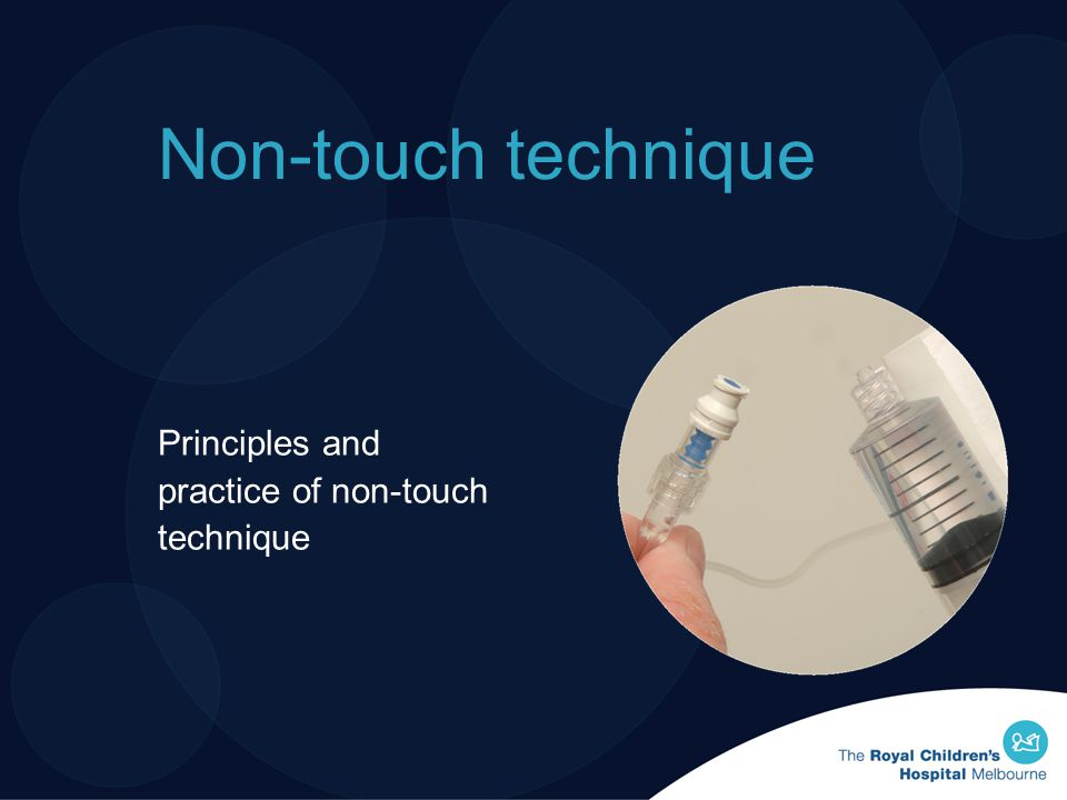 Principles and practice of non-touch technique