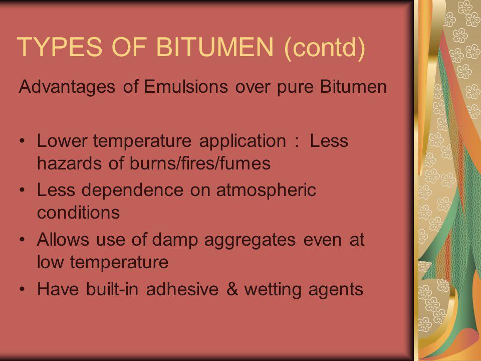 TYPES OF BITUMEN (contd)
