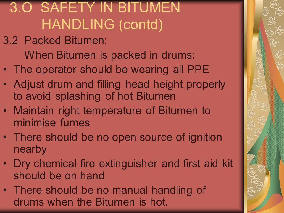 3.O SAFETY IN BITUMEN HANDLING (contd)
