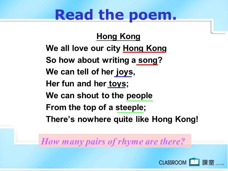 Read the poem. How many pairs of rhyme are there Hong Kong