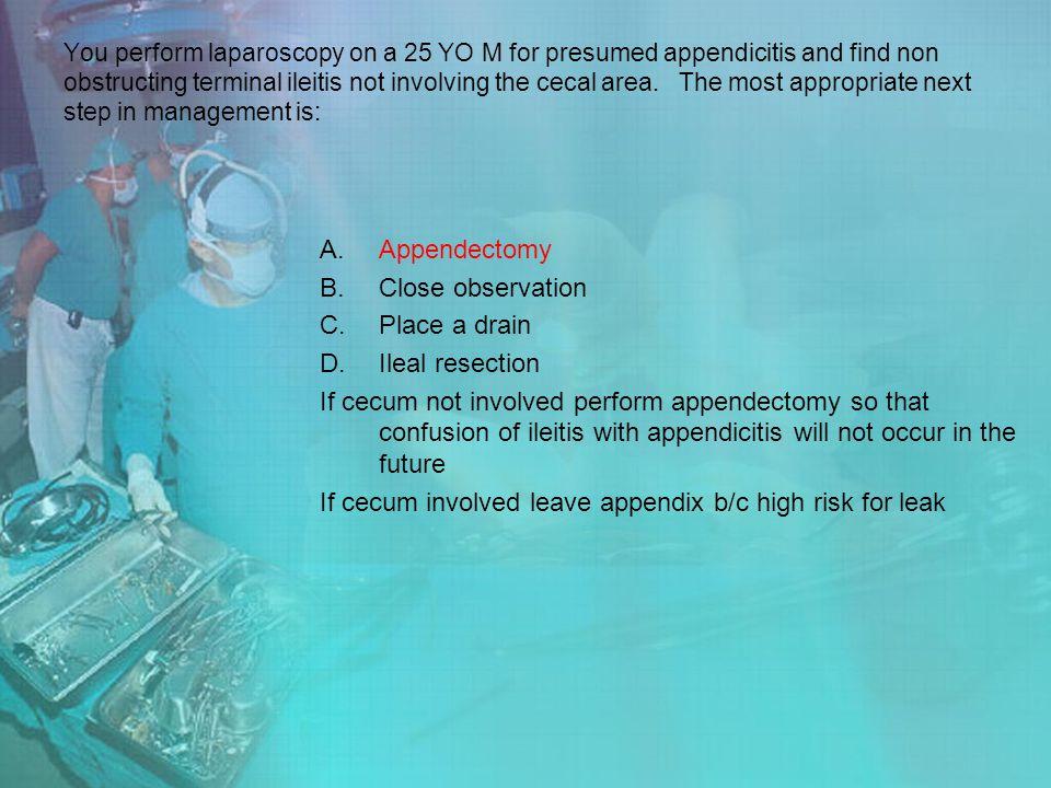 If cecum involved leave appendix b/c high risk for leak