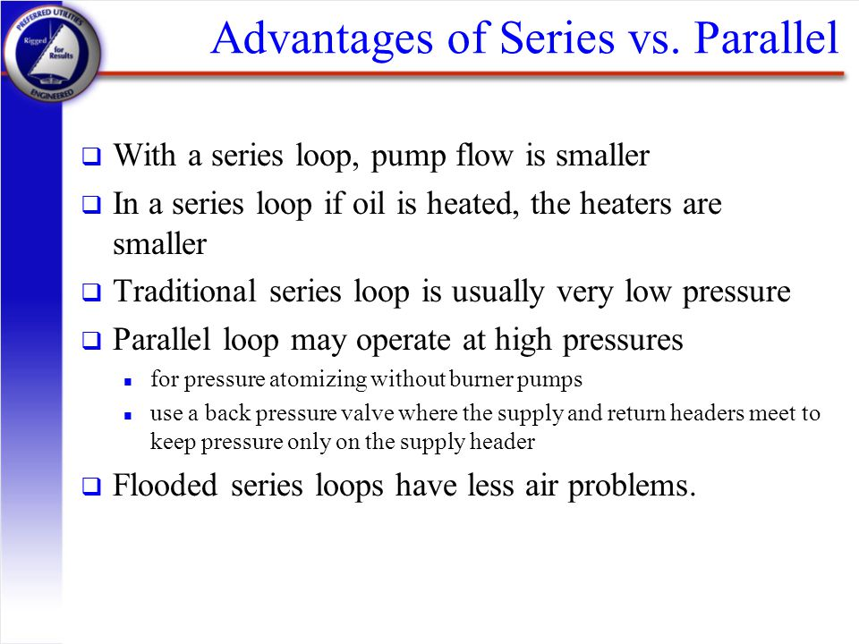 Advantages of Series vs. Parallel