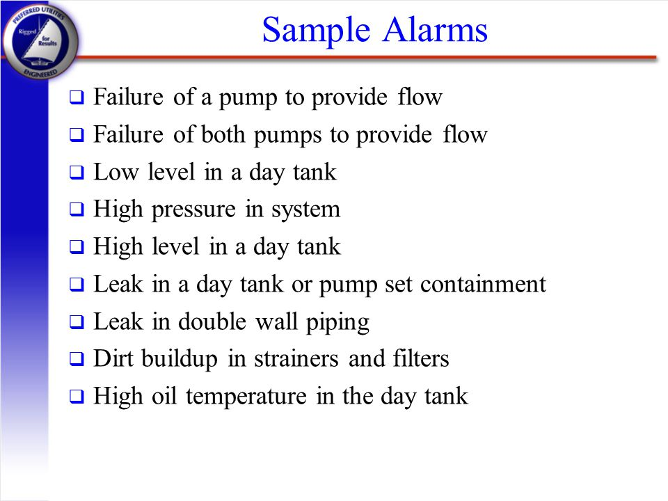 Sample Alarms Failure of a pump to provide flow