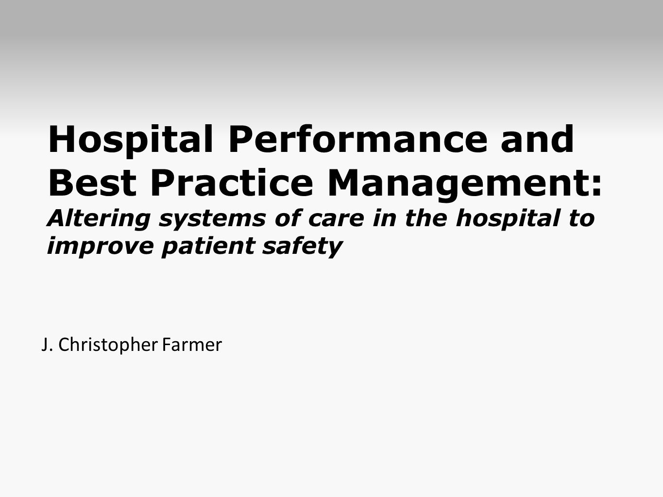 Hospital Performance and Best Practice Management: Altering systems of care in the hospital to improve patient safety