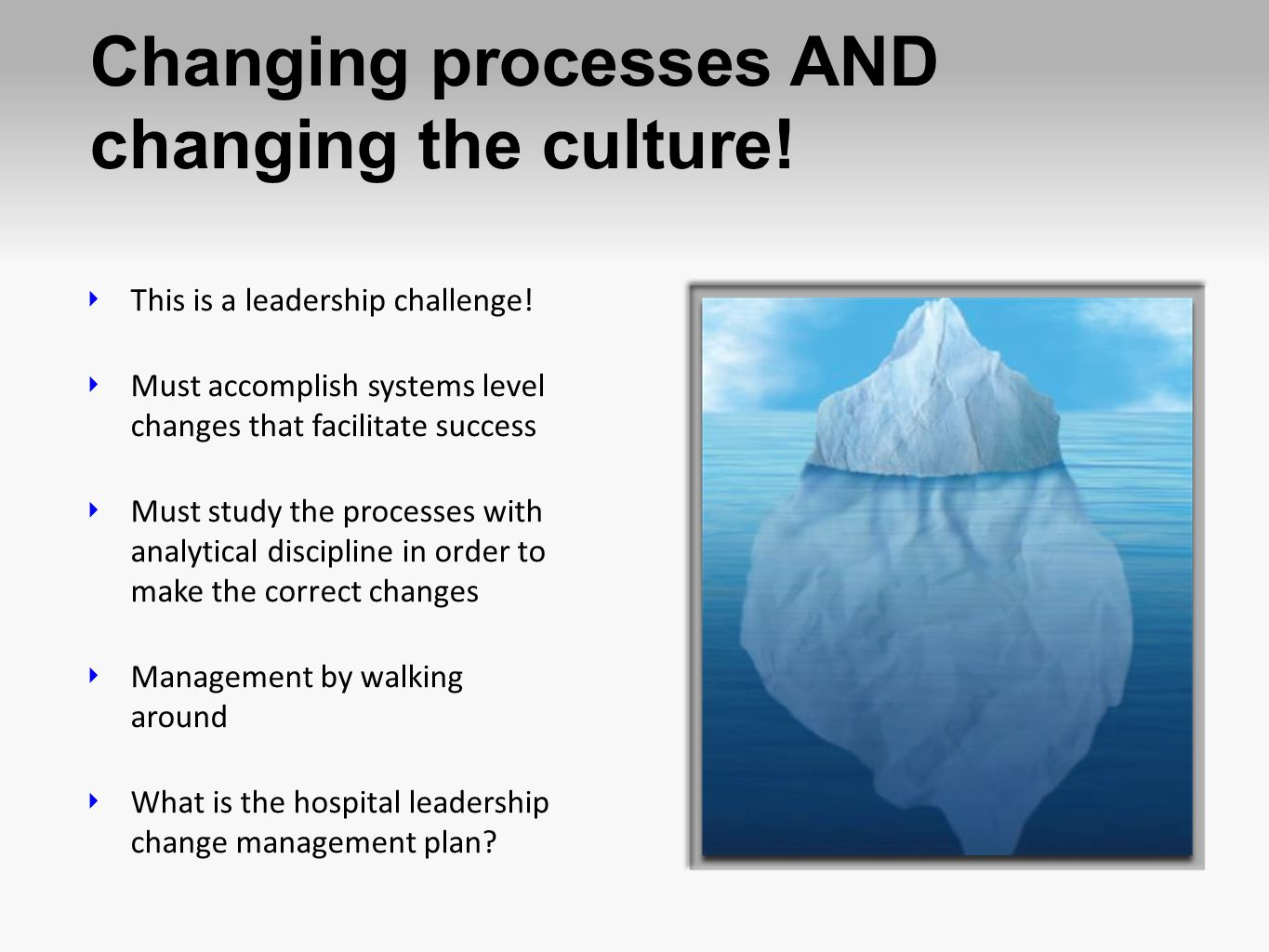 Changing processes AND changing the culture!