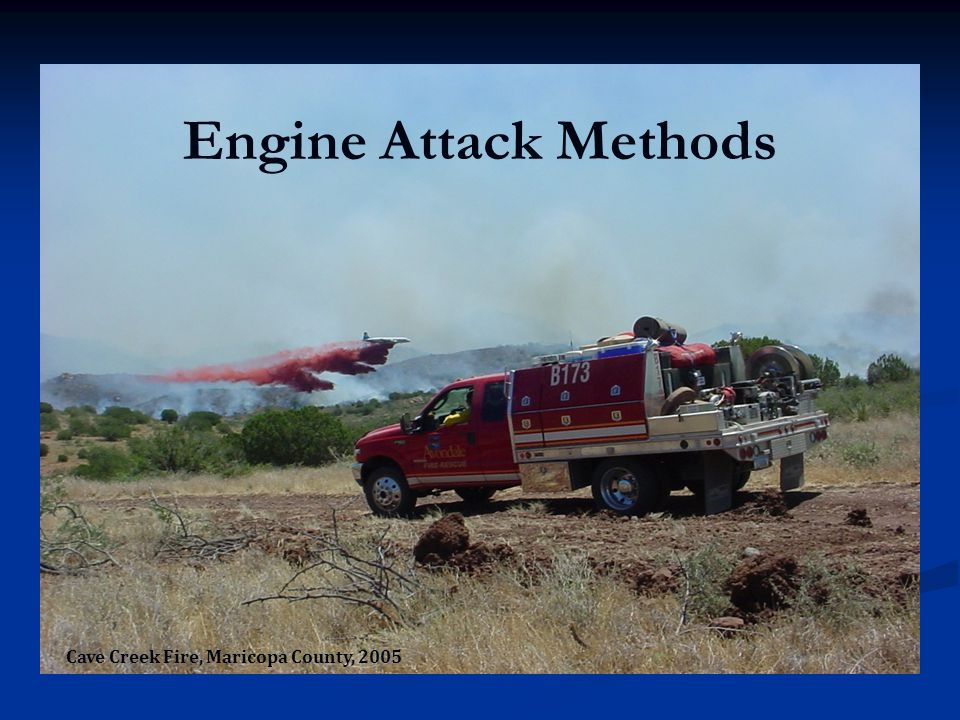 Engine Attack Methods Cave Creek Fire, Maricopa County, 2005