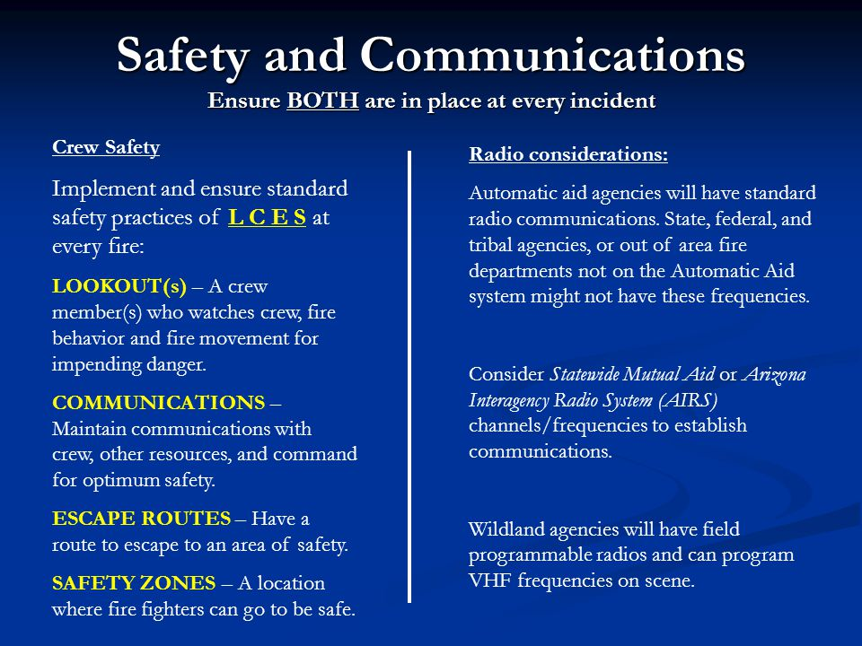 Safety and Communications Ensure BOTH are in place at every incident