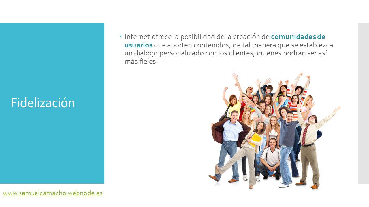 Internet ofrece la posibilidad de la creación de comunidades de usuarios que aporten contenidos, de tal manera que se establezca un diálogo personalizado con los clientes, quienes podrán ser así más fieles.