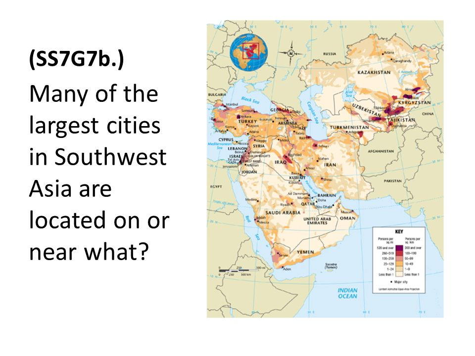 (SS7G7b.) Many of the largest cities in Southwest Asia are located on or near what