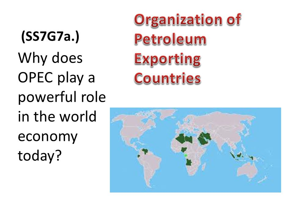 Why does OPEC play a powerful role in the world economy today